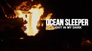 Смотреть клип Ocean Sleeper - Light In My Dark