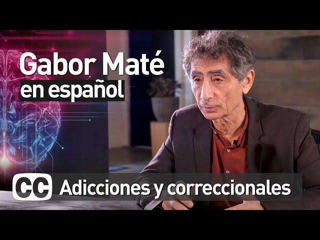 Gabor Maté: Adicciones y correccionales