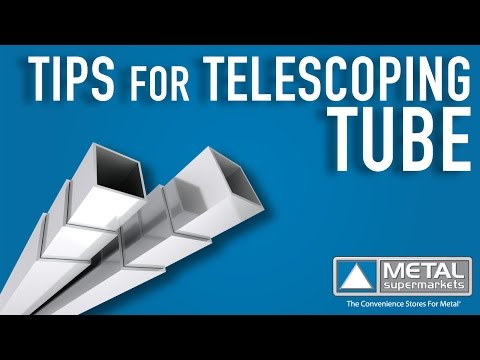 Tips For Telescoping Tube | Metal Supermarkets