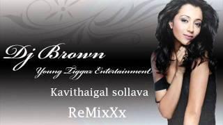 [ Y . T . E ] Dj BrOwN - Kavithaigal Sollava ReMixXx