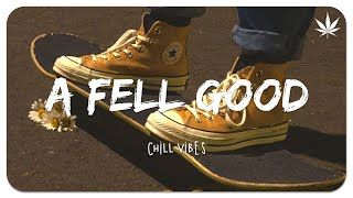 A feel good playlist to help pass time - English songs chill music mix