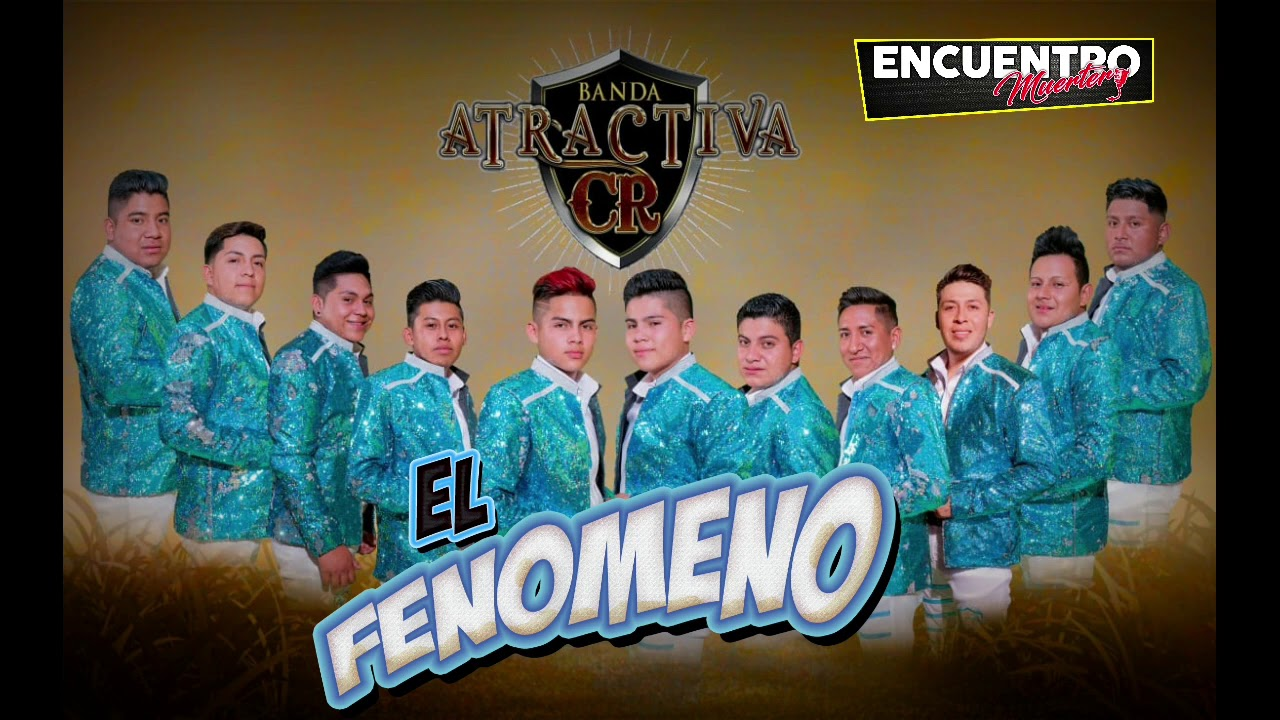 El Fenómeno  Banda Atractiva CR (Audio de Estudio)