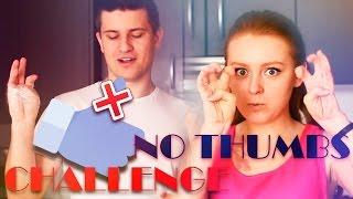 NO THUMBS CHALLENGE! | ВЫЗОВ БЕЗ БОЛЬШОГО ПАЛЬЦА! | SWEET HOME
