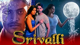 Srivalli 2021 New Released Hindi Dubbed Movie | Neha Hinge, Rajiv Kanakala, Rajath Krishna