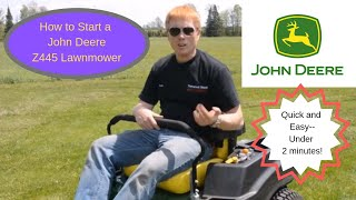 How to start a John Deere Z445 Lawnmower