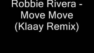 Robbie Rivera - Move Move (Klaay remix)