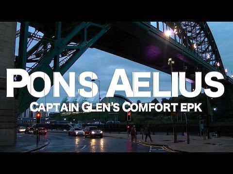 Pons Aelius - Captain Glen's Comfort EPK