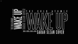 Sarah Slean - Wake Up [The Cold Atomic cover]