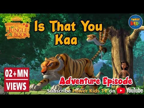 The Jungle Book is that you,  kaa?
