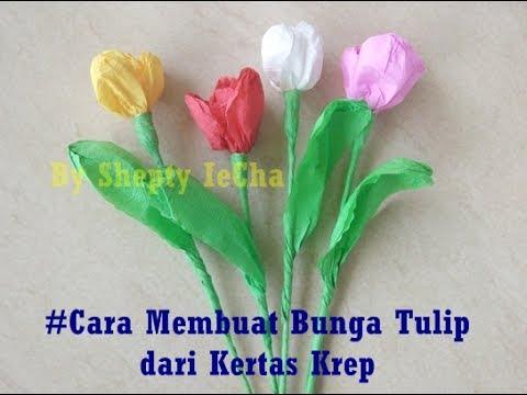 Cara Membuat Bunga Tulip Dari Kertas Krep Youtube