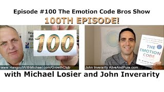 Episode #100 The Emotion Code Bros Show 100th Episode!