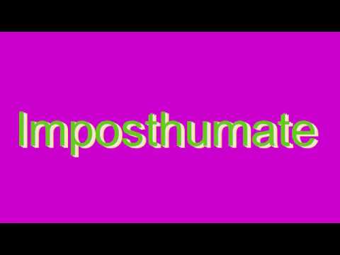 How to Pronounce Imposthumate