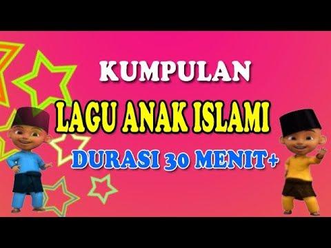 Kumpulan Lagu Anak Islami Full Durasi 30 Menit Lebih  YouTube