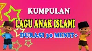 Video Kumpulan Lagu Anak Islami Full Durasi 30 Menit Lebih download MP3, 3GP, MP4, WEBM, AVI, FLV Juni 2018