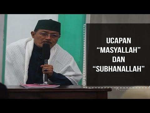 """UCAPAN """"MASYALLAH"""" DAN """"SUBHANALLAH"""" : Kyai Prof Dr H Ahmad Zahro MA Al-Chafidz"""