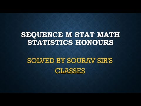 SEQUENCE M STAT/ MAT MSQE/ IGIDR /MSE/DSE/BSTAT/BMATH/JNU/MSQMS/ISI/ISS SOURAV SIR