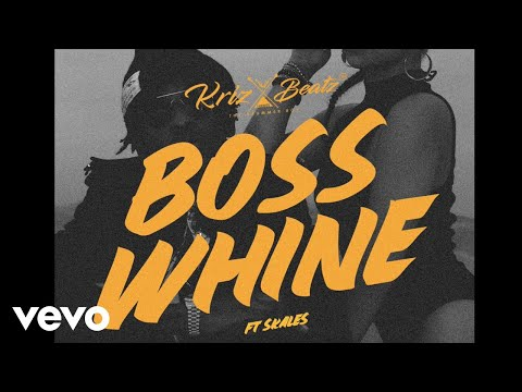 Krizbeatz - Boss Whine (Official Audio) ft. Skales