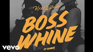 Krizbeatz - Boss Whine Official Audio ft Skales