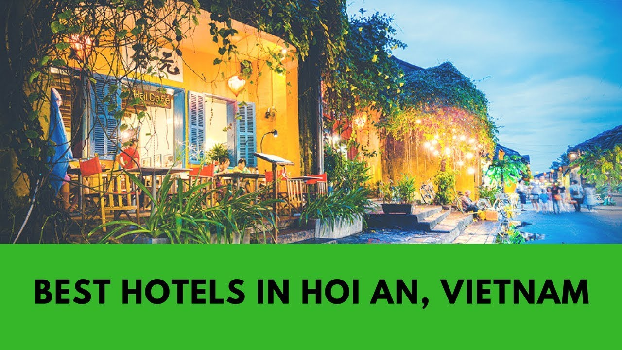 Hotels In Hoi An 10 Coolest Places To Stay In Hoi An Vietnam