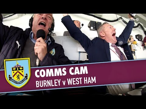 COMMS CAM |  Burnley v West Ham 2017/18