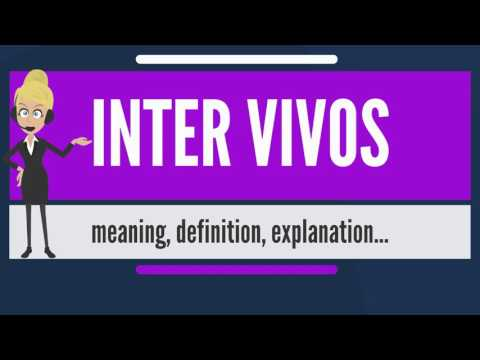 What is INTER VIVOS? What does INTER VIVOS mean? INTER VIVOS meaning, definition & explanation