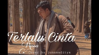 Terlalu Cinta - Rossa ( Cover By Junna Aditya) MP3