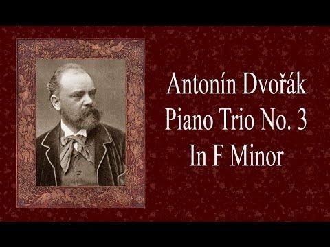 Dvorak - Piano Trio No. 3 In F Minor