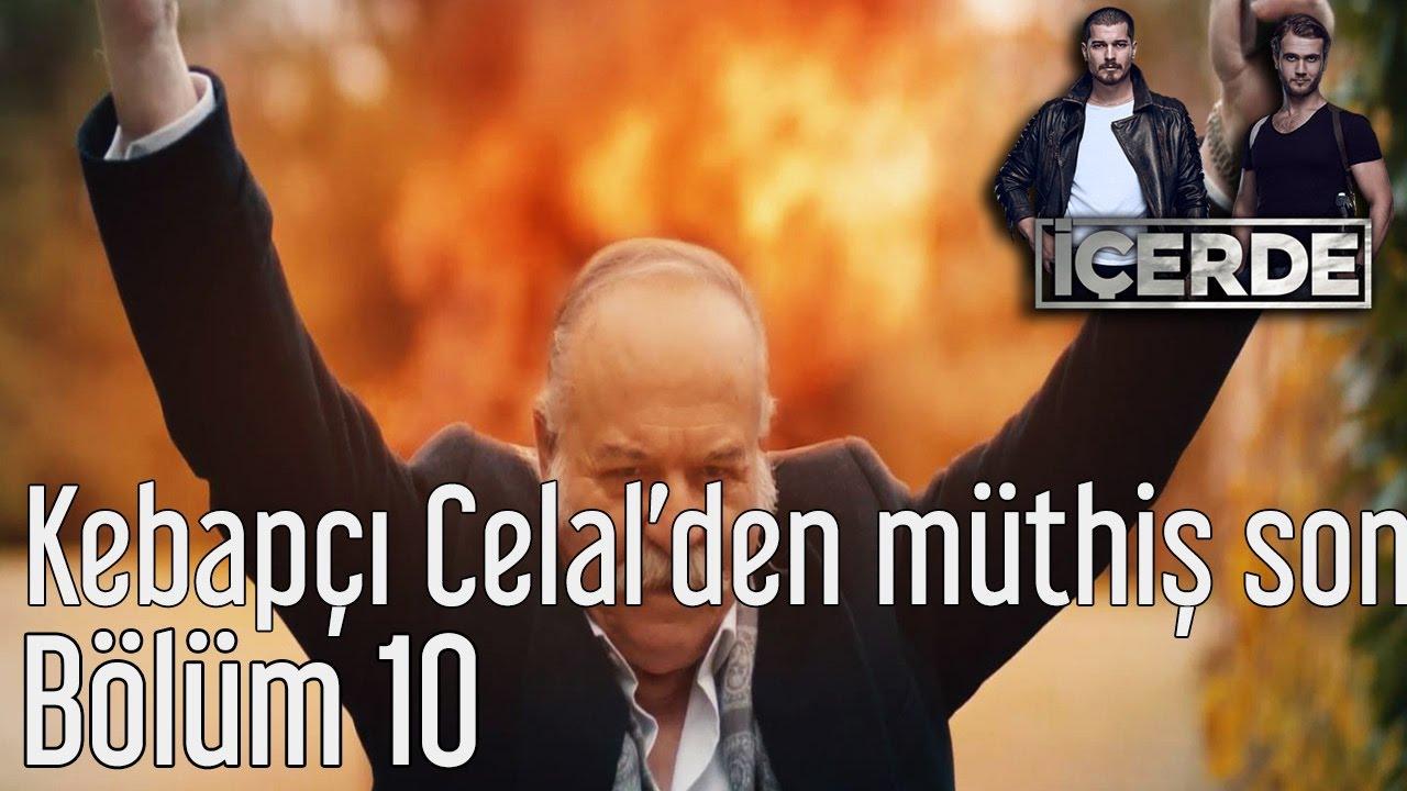 Icerde 10 Bolum Kebapci Celal Den Muthis Son Youtube