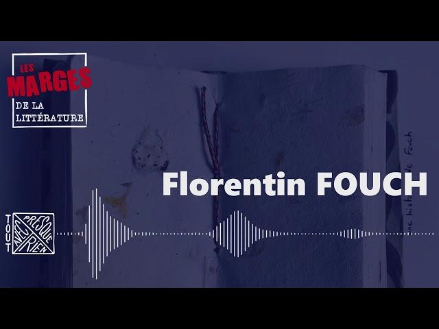 Les Marges de la littérature - Florentin Fouch, obsédé textuel