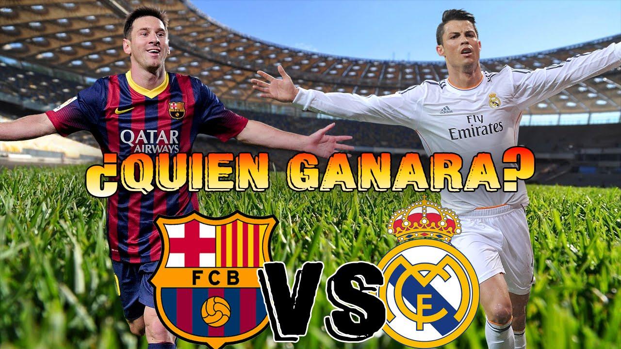 fc barcelona vs real madrid quien ganara