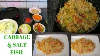 CABBAGE AND SALT FISH | JAMAICAN STYLE | HOW TO MAKE CABBAGE AND SALT FISH