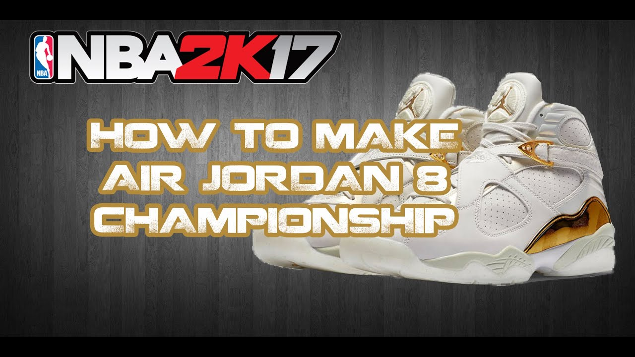 NBA 2K17 CUSTOM SHOES | HOW TO MAKE CUSTOM SHOES: JORDAN 8