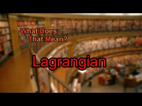 What does Lagrangian mean?