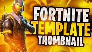 NEW FREE FORTNITE GFX THUMBNAIL TEMPLATE 2018! - (Free Fortnite Awesome GFX Template PSD!)