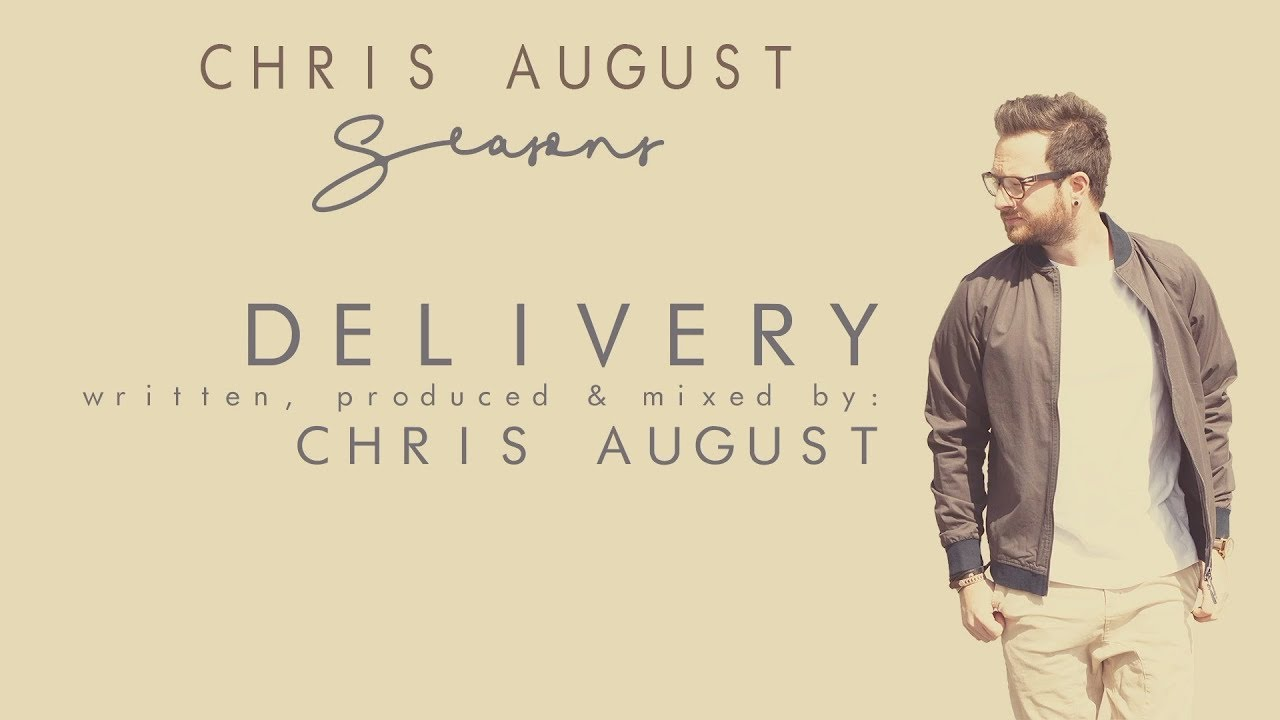 chris-august-delivery-official-lyric-video-chrisaugustmusic