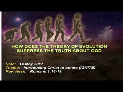 Session 11 How does the theory of evolution suppress the truth about God Part 7