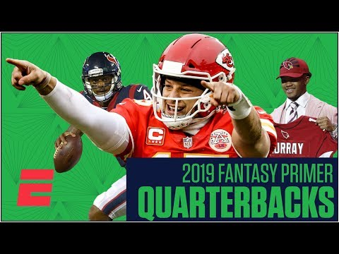 The Best Fantasy Quarterbacks And Sleepers For 2019 | Fantasy Football Primer