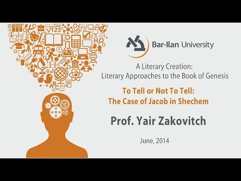 To Tell or Not To Tell: The Case of Jacob in Shechem - Prof. Yair Zakovitch
