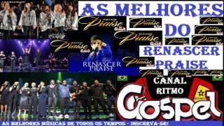 Baixar RENASCER PRAISE AS MELHORES DE TODOS OS TEMPOS - RITMO GOSPEL