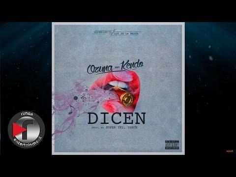 Ozuna - Dicen ft. Kendo Kaponi