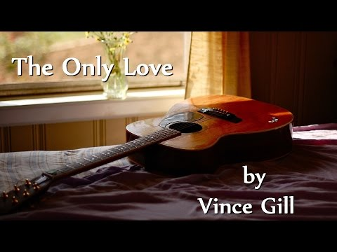 Vince Gill - The Only Love