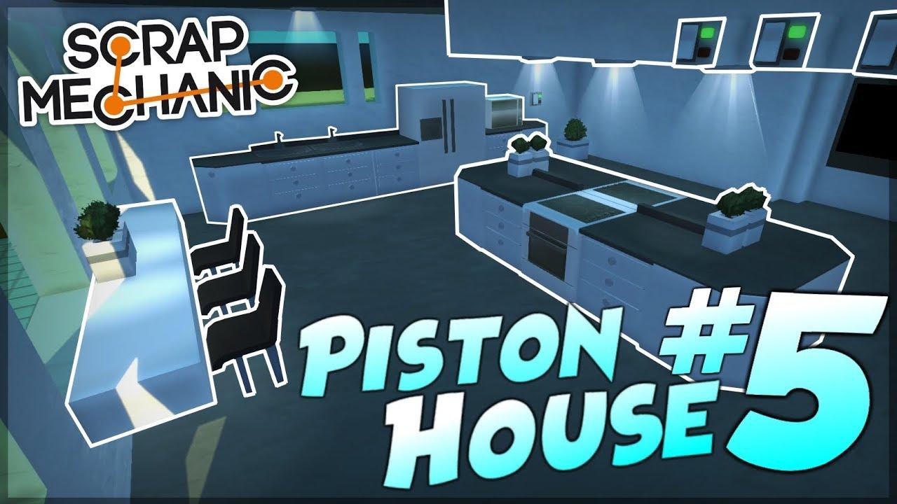 PISTON HOUSE PART 5 - KITCHEN AND TUTORIAL - Scrap Mechanic ...