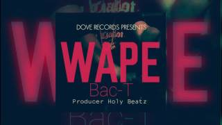 Wape By Bac t Official Audio