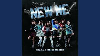 Provided to YouTube by Asobi Music Co., Ltd. New Me · 大阪☆春夏秋冬 New Me ℗ FUJIYAMA PROJECT JAPAN Released on: 2017-01-31 Artist: 大阪☆春夏 ...