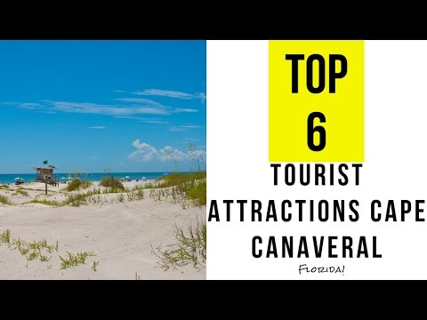 Top 6. Best Tourist Attractions in Cape Canaveral - Florida
