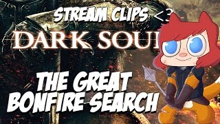 The Great Bonfire Search - Dark Souls II Livestream