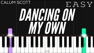 Calum Scott - Dancing On My Own | EASY Piano Tutorial