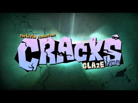 The Living Tombstone   Cracks Glaze Remix