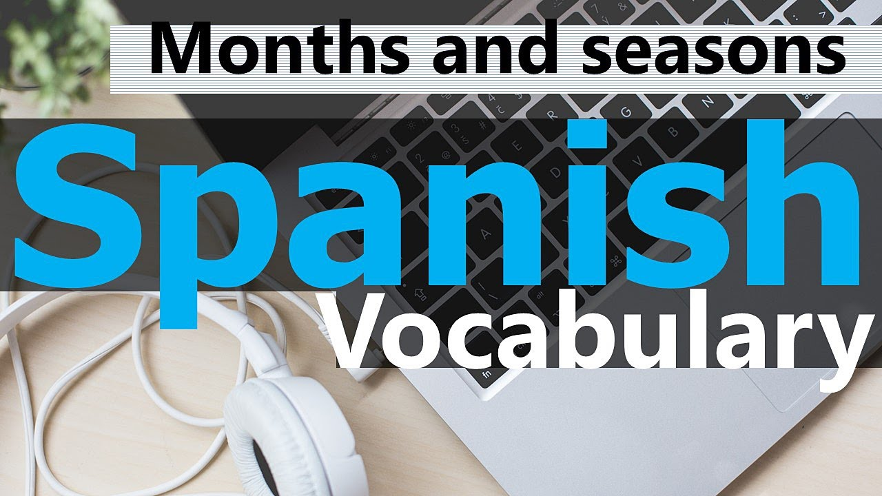 Months and seasons of the year in Spanish