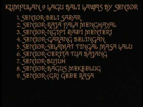 KUMPULAN 9 lAGU BALI LAWAS BY SENIOR